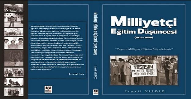 Genel Başkanımız Dr. İsmail Yıldız'ın kaleme aldığı Milliyetçi Eğitim Düşüncesi (1923-2009) kitabı çıktı.