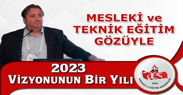 MESLEKİ ve TEKNİK EĞİTİM GÖZÜYLE 2023 VİZYONUNUN BİR YILI
