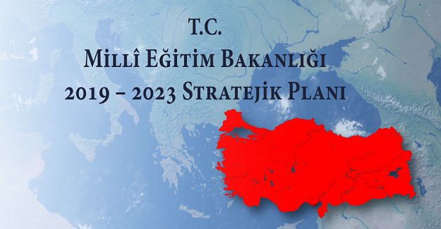 Milli Eğitim Bakanlığı: 2019-2023 Stratejik Planı'nı yayınladı