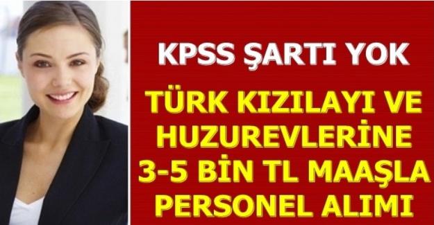 KPSS Şartı Yok: 3 - 5 Bin TL Maaşla Huzurevi ve Kızılay Personel Alımı Yapıyor