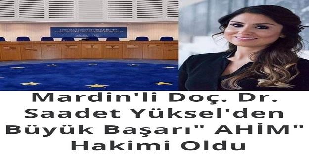 """Bir Başarı Hikayesi Daha: Mardin'li Doç. Dr. Saadet Yüksel'den Büyük Başarı"""" AHİM"""" Hakimi Oldu"""
