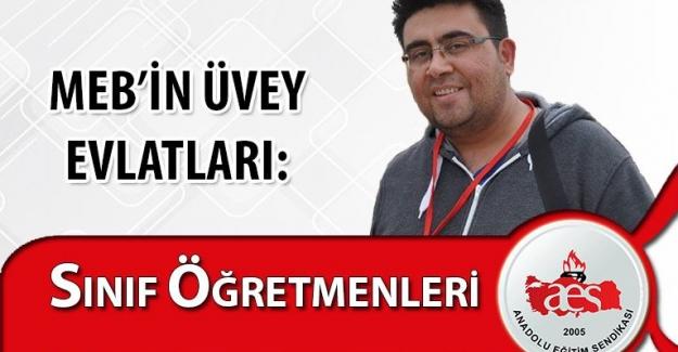 MEB'İN ÜVEY EVLATLARI: SINIF ÖĞRETMENLERİ !