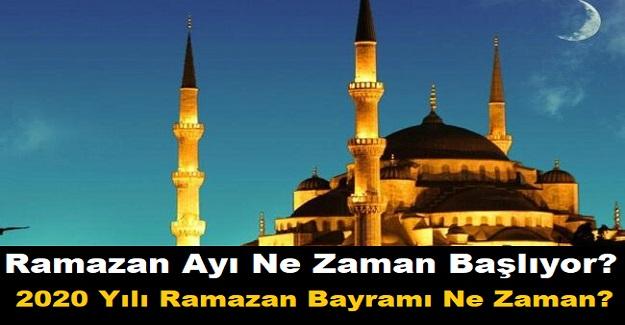 Ramazan Ayı Ne Zaman Başlıyor? 2020 Yılı Ramazan Bayramı Ne Zaman?