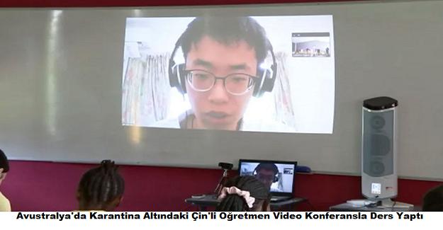 Avustralya'da Karantina Altındaki Çin'li Öğretmen Video Konferansla Ders Yaptı