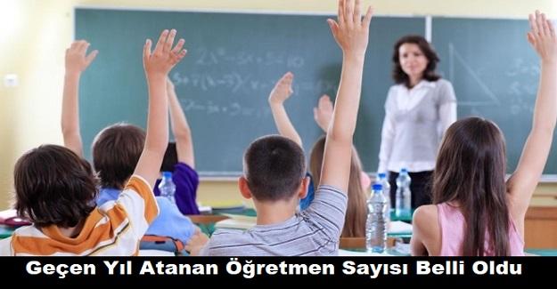 Geçen Yıl Atanan Öğretmen Sayısı Belli Oldu