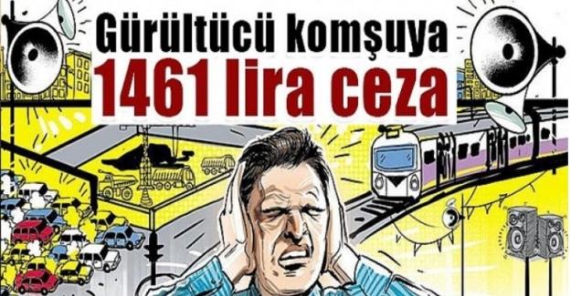 Gürültücü komşuya 1461 TL, yere çöp atana 351 lira ceza geliyor