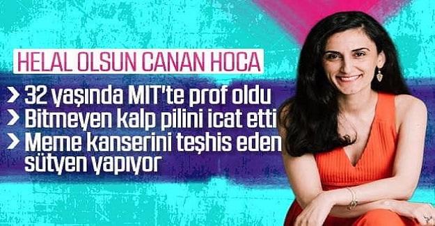 """Helal olsun Canan Hoca """"32 yaşında MIT'te Profesör oldu. Bitmeyen kalp pilini icat etti. Meme kanserini teşhis eden sütyen yapıyor.."""""""