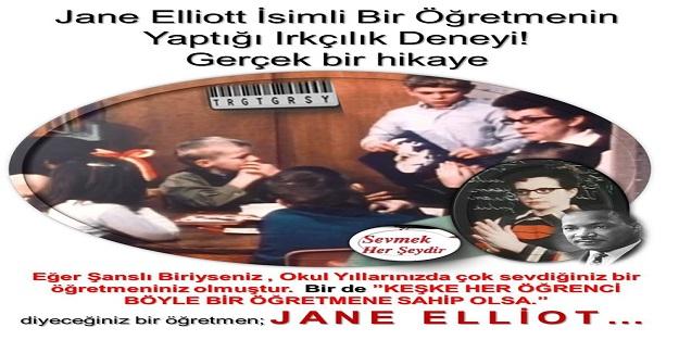 Jane Elliott İsimli Bir Öğretmen-Gerçek Bir Hikaye