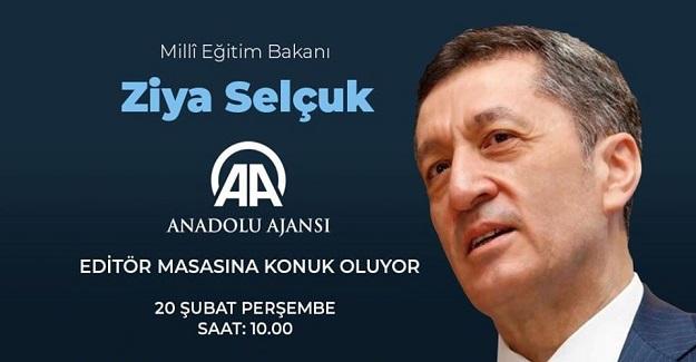 Milli Eğitim Bakanı Ziya Selçuk Bugün Saat 10:00 da Anadolu Ajansı Editör Masasına Konuk Olacak