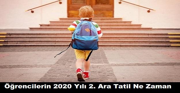 Öğrencilerin 2020 Yılı 2. Ara Tatil Ne Zaman?