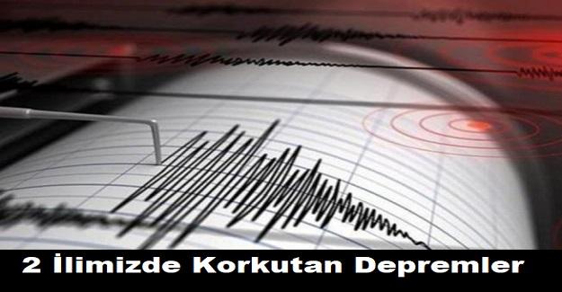 Son Dakika: 2 İlimizde Korkutan Depremler