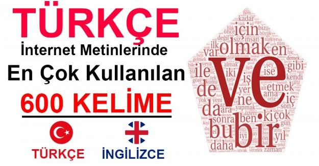 Türkçe İnternet Metinlerinde En Çok Kullanılan 600 Kelime