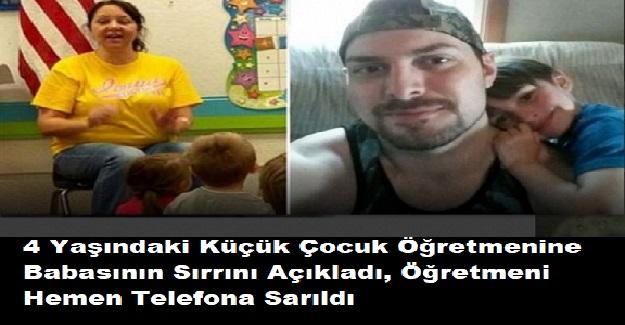 4 Yaşındaki Küçük Çocuk Öğretmenine Babasının Sırrını Açıkladı, Öğretmeni Hemen Telefona Sarıldı