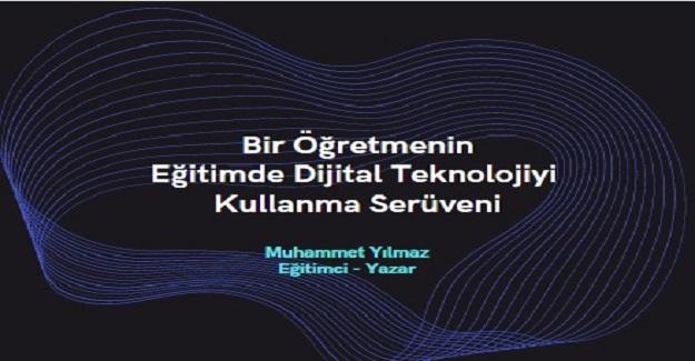 Bir Öğretmenin Eğitimde Dijital Teknolojiyi Kullanma Serüveni