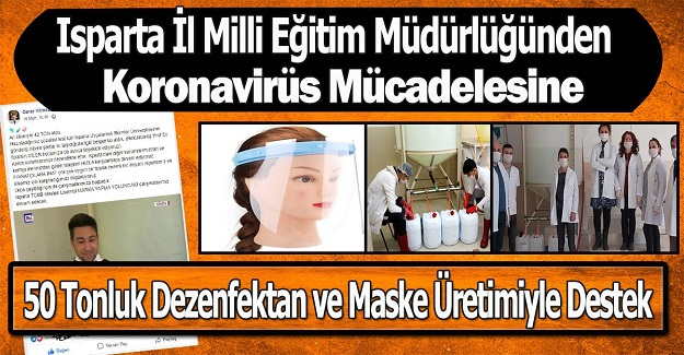 Isparta İl Milli Eğitim Müdürlüğünden Koronavirüs Mücadelesine 50 Tonluk Dezenfektan ve Maske Üretimiyle Destek