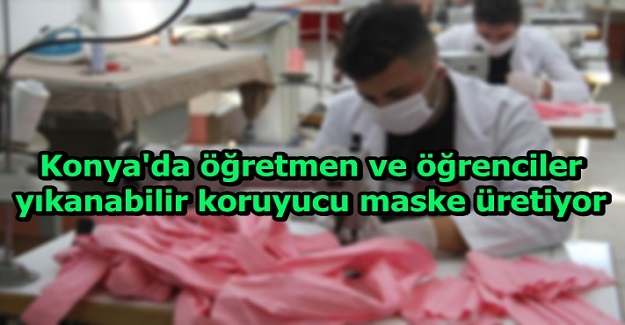 Meslek Lisesi Öğretmenleri Ve Öğrencileri Yıkanabilir Maske Üretiyor