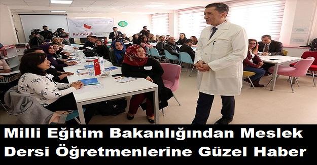 Milli Eğitim Bakanlığından Meslek Dersi Öğretmenlerine Güzel Haber