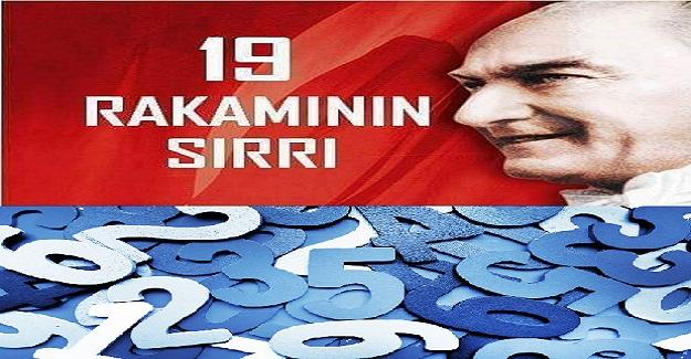 Atatürk'ün Hayatındaki 19 Rakamının Sırrını Merak Ediyor musunuz?