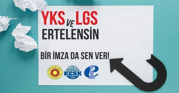 Eğitim Sen YKS ve LGS Sınavları Ertelenmesi İçin İmza Kampanyası Başlattı!