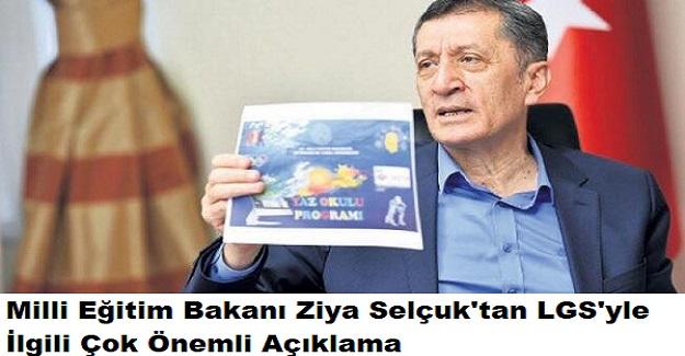 Milli Eğitim Bakanı Ziya Selçuk'tan LGS'yle İlgili Çok Önemli Açıklama