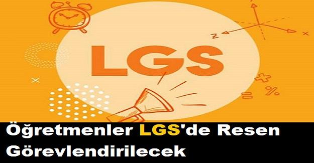 Öğretmenler LGS'de Resen Görevlendirilecek. İşte MEB'in Resmi Yazısı