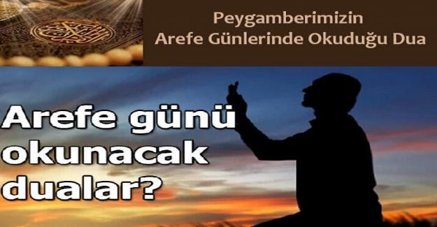 Peygamberimizin Arefe Günlerinde Okuduğu Dua. Arefe Günü Okunacak Dilek Duaları
