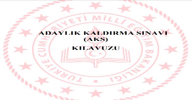 ADAYLIK KALDIRMA SINAVI (AKS) KILAVUZU