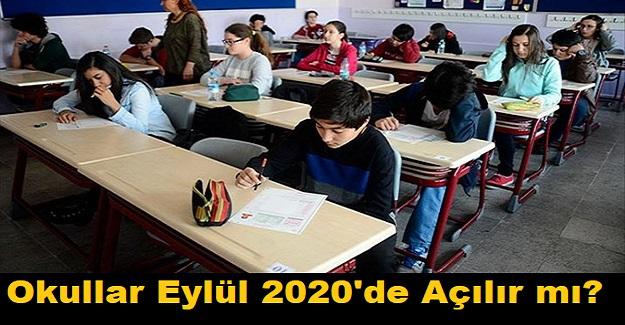 Okullar Eylül 2020'de Açılır mı?