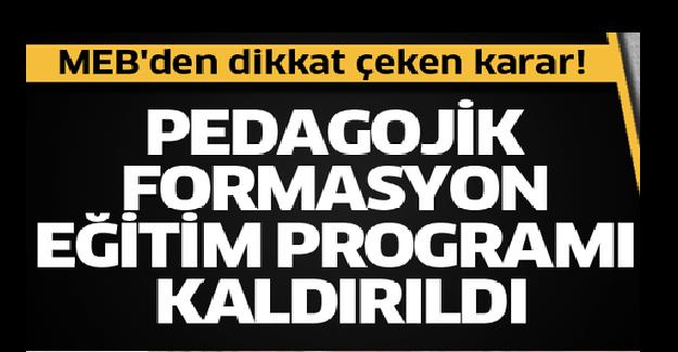 Milli Eğitim Bakanlığı Pedagojik Formasyonun Kaldırıldığını Açıkladı