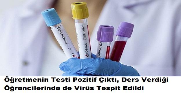 Öğretmenin Testi Pozitif Çıktı, Ders Verdiği Öğrencilerinde de Virüs Tespit Edildi
