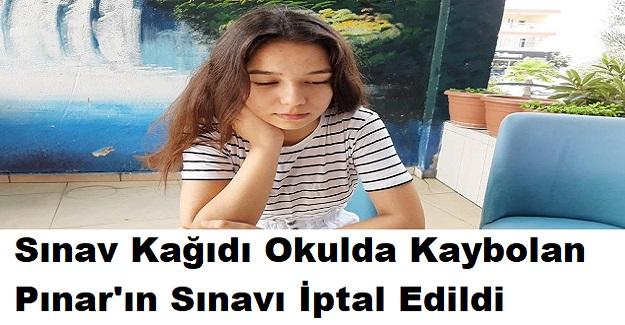Sınav Kağıdı Okulda Kaybolan Pınar'ın Sınavı İptal Edildi, Pınar'ın Yetkilerden Tek Bir İsteği Var