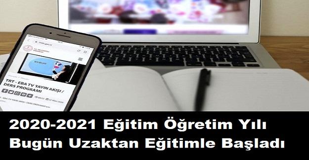 2020-2021 Eğitim Öğretim Yılı Bugün Uzaktan Eğitimle Başladı