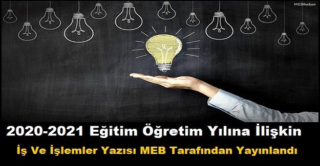 2020-2021 Eğitim Öğretim Yılına İlişkin İş Ve İşlemler Yazısı MEB Tarafından Yayınlandı