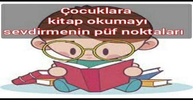 Çocuklara Kitap Okumayı Sevdirecek Püf Noktaları