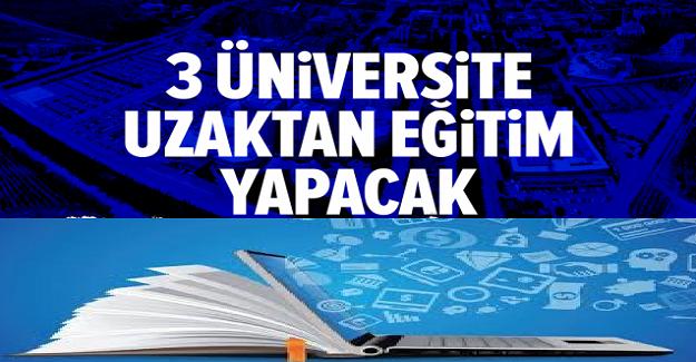 Üç Üniversite Uzaktan Eğitim Kararı Aldı