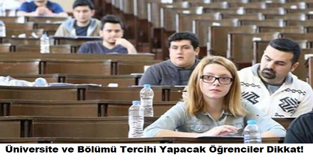 Üniversite Bölümü Tercihi Yapacak Öğrenciler Dikkat!