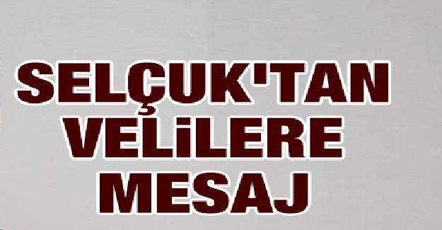 Bakan Ziya Selçuk'tan Velilere Mesaj