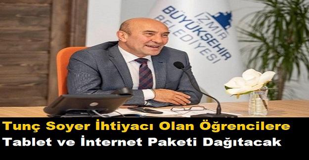 İzmir Belediye Başkanı Tunç Soyer İhtiyacı Olan Öğrencilere Tablet ve İnternet Paketi Dağıtacak