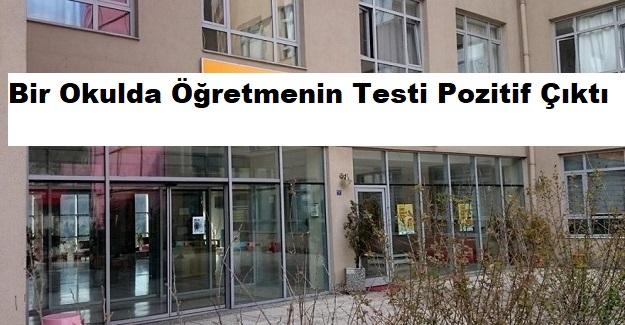 Korkutan Haber : Öğretmenin Testi Pozitif Çıktı, Okul müdürü, 4 Öğretmen ve 23 Öğrenci Karantinaya Alındı