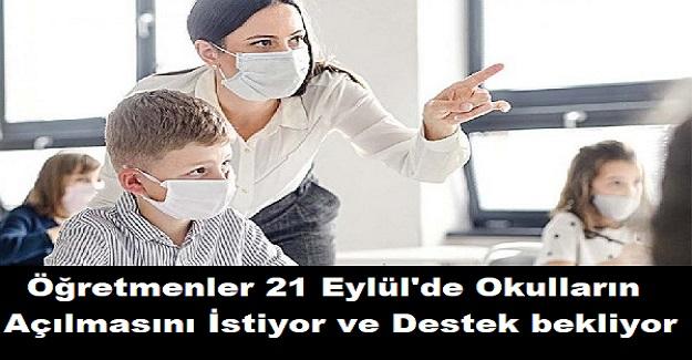 Öğretmenler 21 Eylül'de Okulların Açılmasını İstiyor ve Destek bekliyor