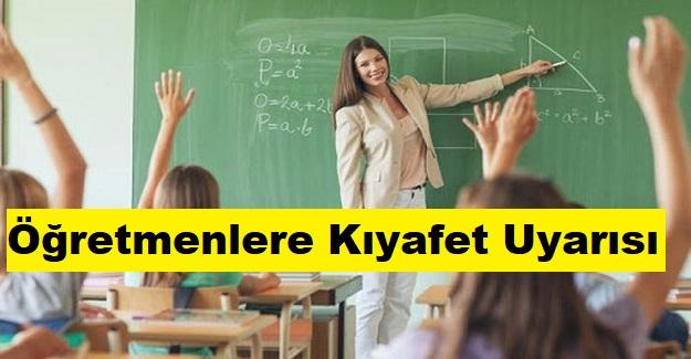 Öğretmenlere Kıyafet Uyarısı