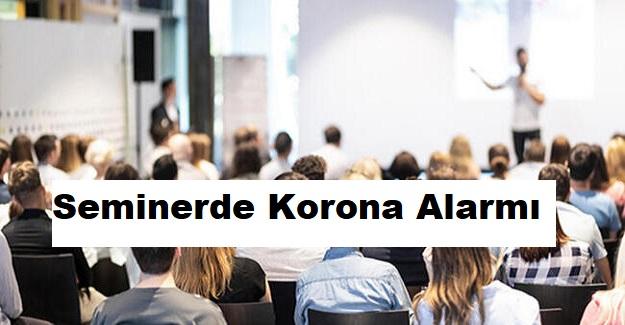 Seminerde Korona Alarmı: 14 Öğretmenin İkisinde Corona Çıktı, 12 Öğretmen Karantinaya Alındı