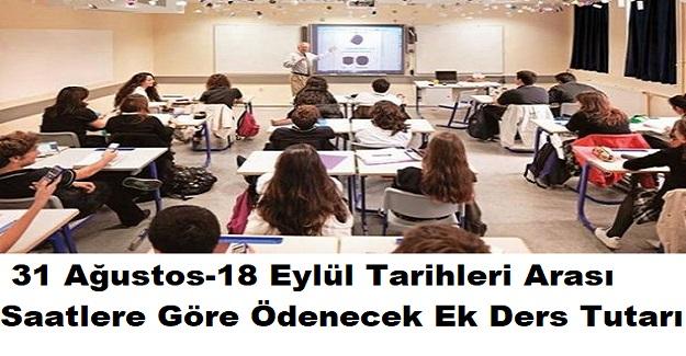 Sınıf Öğretmenlerine 31 Ağustos-18 Eylül Tarihleri Arası Saatlere Göre Ödenecek Ek Ders Tutarı