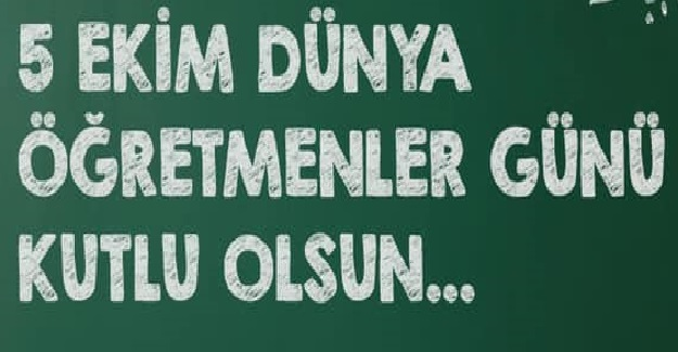 5 Ekim Dünya Öğretmenler Günümüz Kutlu Olsun