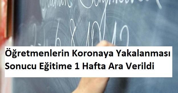 Bir İlimizde Öğretmenlerin Koronaya Yakalanması Sonucu Eğitime 1 Hafta Ara Verildi