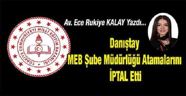 Danıştay MEB Şube Müdürlüğü Atamalarını İPTAL Etti