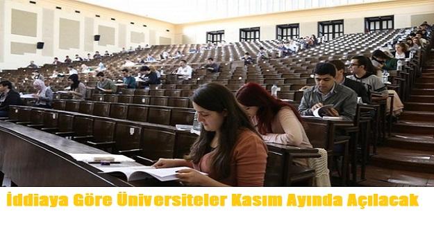 İddiaya Göre Üniversiteler Kasım Ayında Açılacak