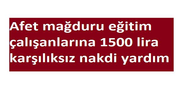 İLKSAN afet mağduru eğitim çalışanlarına 1500 lira karşılıksız nakdi yardımda bulunacak