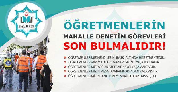 """MAARİF-SEN: """"ÖĞRETMENLERİN MAHALLE DENETİM GÖREVLERİ SON BULMALIDIR!"""""""
