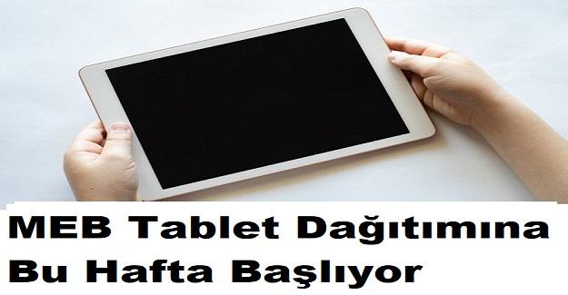 MEB Tablet Dağıtımına Bu Hafta Başlıyor